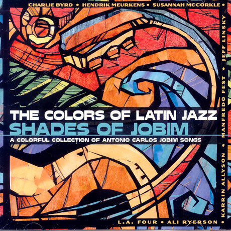 THE COLORS OF LATIN JAZZ/ SHADES OF JOBIM