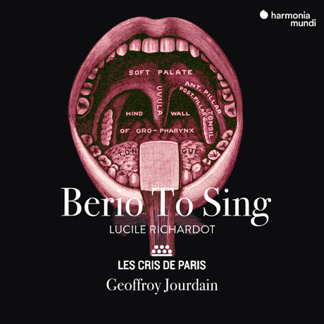 BERIO TO SING/ LUCILE RICHARDOT, LES CRIS DE PARIS, GEOFFROY JOURDAIN [베리오: 가곡, 합창곡집 - 루실 리샤르도, 레 크리 드 파리]