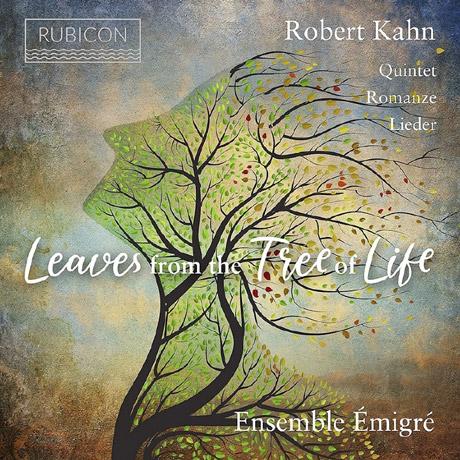 LEAVES FROM THE TREE OF LIFE/ ENSEMBLE EMIGRE [로베르트 칸: 피아노 5중주, 로맨스, 가곡집 - 앙상블 에미그레]
