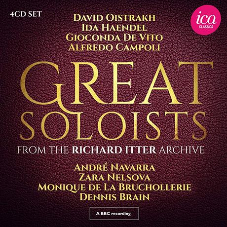 GREAT SOLOISTS: FROM THE RICHARD ITTER ARCHIVE [20세기의 위대한 솔리스트들이 펼친 마법의 순간들]