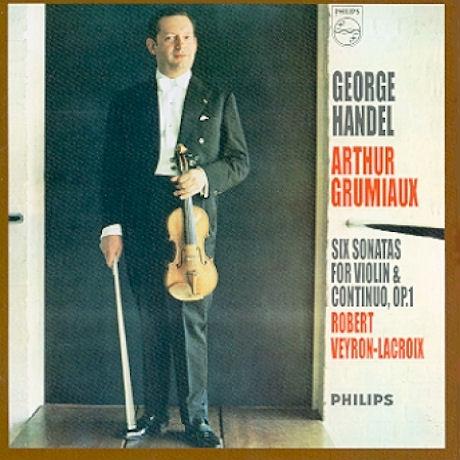 SIX SONATAS FOR VIOLIN & CONTINUO OP.1/ ARTHUR GRUMIAUX [헨델: 6개의 바이올린과 쳄발로를 위한 소나타 작품 - 아르투르 그뤼미오] [이 한장의 역사적 명반 시리즈]