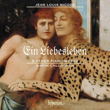EIN LIEBESLEBEN & OTHER PIANO WORKS/ SIMON CALLAGHAN [니코데: 사랑의 인생 - 피아노 작품집ㅣ사이먼 캘러핸]