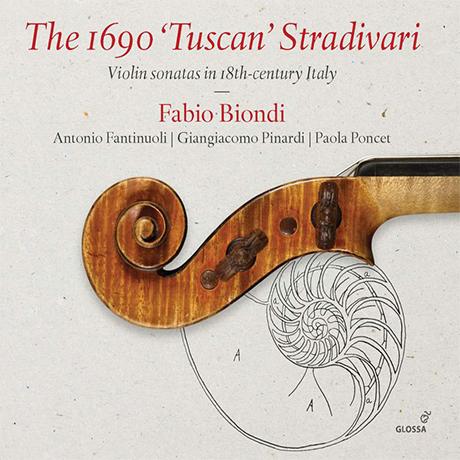 THE 1690 TUSCAN STRADIVARI: VIOLIN SONATAS IN 18TH CENTURY ITALY/ FABIO BIONDI [1690년제 <투스칸> 스트라디바리: 18세기 이탈리아 바이올린 소나타 - 파비오 비온디]