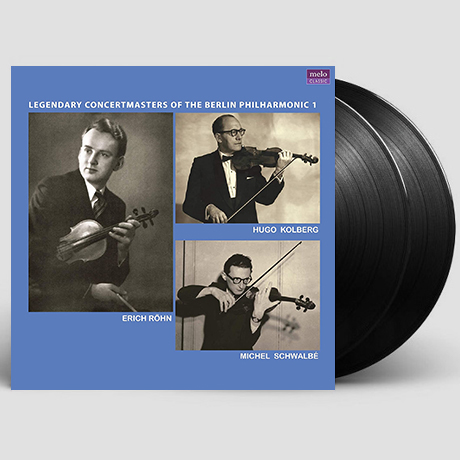 LEGENDARY CONCERTMASTERS OF THE BERLIN PHILHARMONIC 1 - ERICH ROHN, HUGO KOLBERG, MICHEL SCHWALBE [베를린 필의 전설의 악장들 1집: 에리히 뢴, 후고 콜베르크, 미셸 슈발베] [LP]