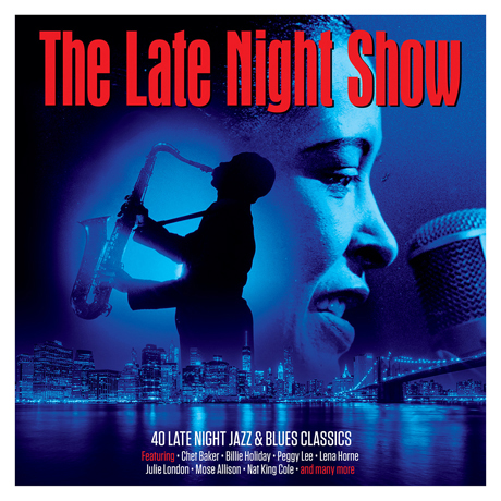 THE LATE NIGHT SHOW: 40 LATE NIGHT JAZZ & BLUES CLASSICS