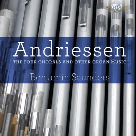 THE FOUR CHORALS AND OTHER ORGAN MUSIC/ BENJAMIN SAUNDERS [헨드릭 안드리센: 4개의 오르간 코랄 작품집]