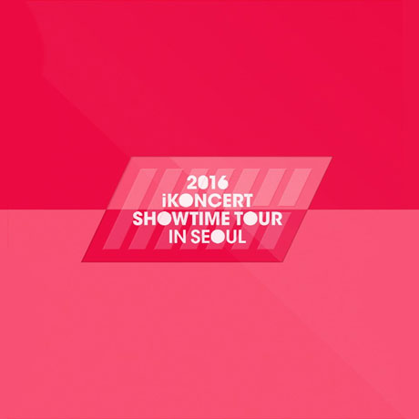2016 IKONCERT SHOWTIME TOUR IN SEOUL LIVE