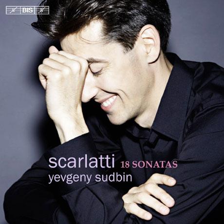 18 SONATAS/ YEVGENY SUDBIN [SACD HYBRID] [스카를라티: 건반악기를 위한 18개의 소나타집]
