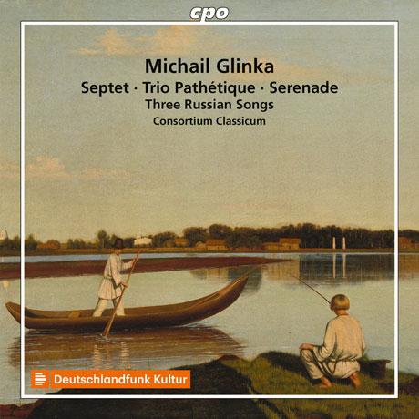 SEPTET, TRIO PATHETIQUE, SERENADE, THREE RUSSIAN SONGS/ CONSORTIUM CLASSICUM [글린카: 실내악 작품집 - 비창 트리오, 7중주 E플랫장조, 세 개의 러시아 노래(피아노 트리오 편곡) - 콘소르티움 클라시쿰]