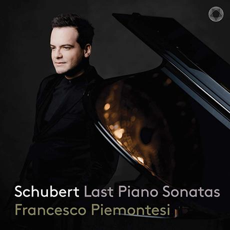 LAST PIANO SONATAS/ FRANCESCO PIEMONTESI [슈베르트: 피아노 소나타 19, 20, 21번 - 프란체스코 피에몬테시]