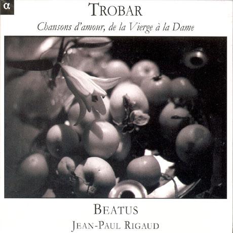 TOROBAR: CHANSONS D`AMOUR, DE LA VIERGE A LA DAME/ BEATUS/ JEAN-PAUL RIGAUD [음유시인들: 사랑의 노래들]