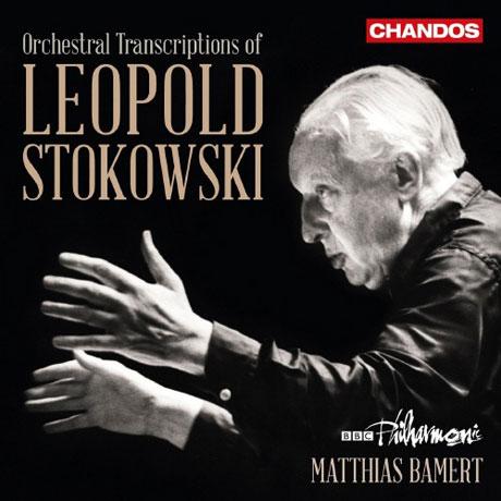 ORCHESTRAL TRANSCRIPTIONS OF LEOPOLD STOKOWSKI/ MATTHIAS BAMERT [스토코프스키: 관현악 편곡집]