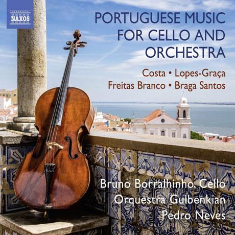 PORTUGUESE MUSIC FOR CELLO AND ORCHESTRA/ BRUNO BORRALHINHO, PEDRO NEVES [포르투갈 작곡가들의 첼로와 오케스트라를 위한 작품집]