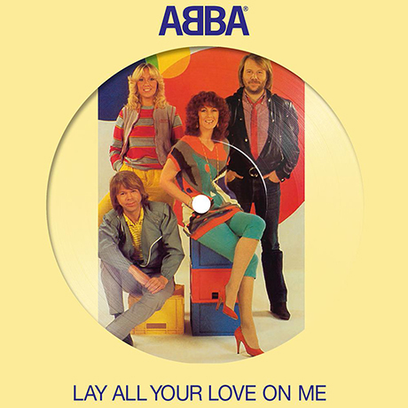 """LAY ALL YOUR LOVE ON ME [7"""" PICTURE LP]"""