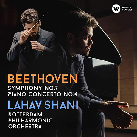 SYMPHONY NO.7 & PIANO CONCERTO NO.4/ LAHAV SHANI [베토벤: 교향곡 7번, 피아노 협주곡 4번 - 라하브 샤니]
