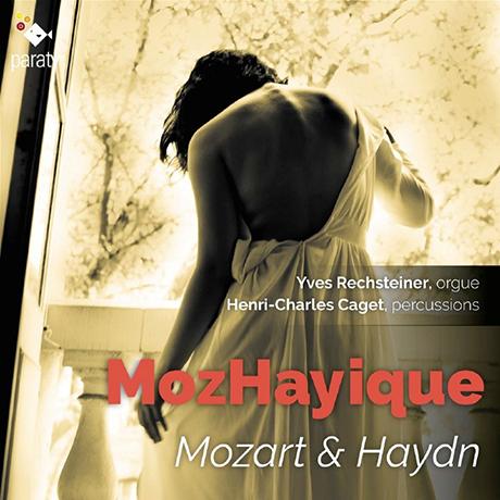 MOZHAYIQUE/ YVES RECHSTEINER HENRI, HENRI-CHARLES CAGE [모자이크: 오르간과 타악기에 의한 하이든 교향곡과 모차르트 피아노 음악]