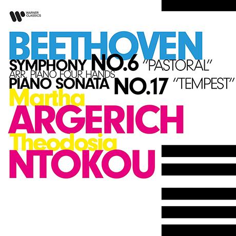 SYMPHONY NO.6 ARR. PIANO FOUR HANDS, PIANO SONATA NO.17/ MARTHA ARGERICH, THEODOSIA NTOKOU [베토벤: 교향곡 6번, 피아노 소나타 17번 템페스트 - 아르헤리치, 도코우]