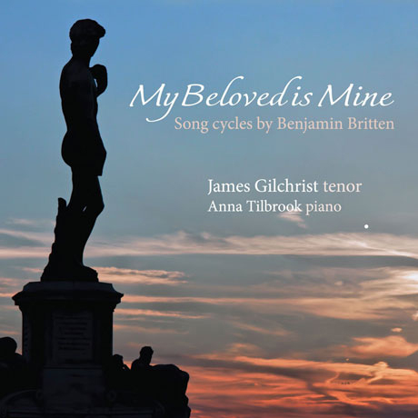 MY BELOVED IS MINE: SONG CYCLES BY BENJAMIN BRITTEN/ ANNA TILBROOK, JAMES GILCHRIST [SACD HYBRID]
