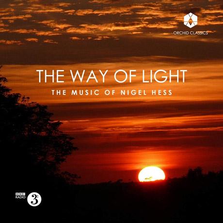 THE WAY OF LIGHT [빛의 길: 나이젤 헤스의 음악]