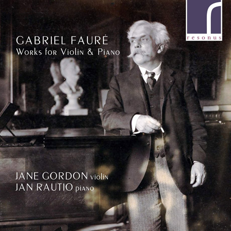 WORKS FOR VIOLIN & PIANO/ JANE GORDON, JAN RAUTIO [포레: 바이올린 소나타 - 제인 고든]