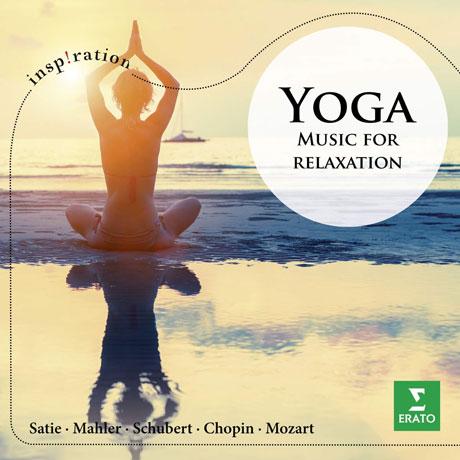 YOGA: MUSIC FOR RELAXATION [INSPIRATION] [요가: 휴식을 위한 음악]