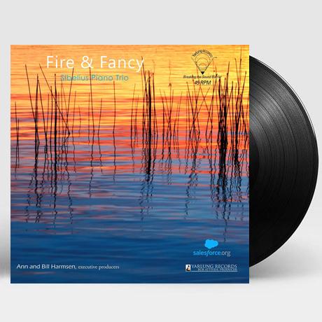 FIRE & FANCY/ SIBELIUS PIANO TRIO [시시 & 레프코위츠: 피아노 트리오 - 시벨리우스 피아노 트리오] [180G 45RPM LP]