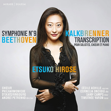 SYMPHONIE NO.9 - TRANSCRIPTION/ ETSUKO HIROSE [베토벤: 교향곡 9번, 칼크브레너 편곡: 피아노와 성악(프랑스어) 버전 - 히로세 에츠코]