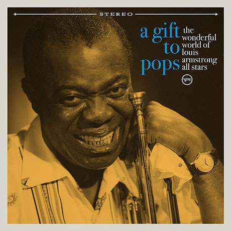 THE WONDERFUL WORLD OF LOUIS ARMSTRONG ALL STARS: A GIFT TO POPS