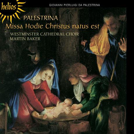 MISSA HODIE CHRISTUS NATUS EST/ MARTIN BAKER [HELIOS] [팔레스트리나: 재림절과 크리스마스를 위한 음악]