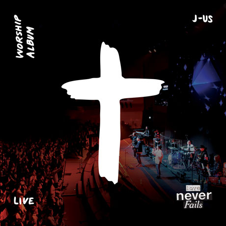 LOVE NEVER FAILS [LIVE]