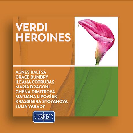 VERDI HEROINES [베르디: 오페라의 여주인공들]