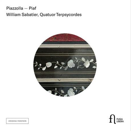 PIAZZOLLA - PIAF: FOUR FOR TANGO, LES HOMMES DE PIAF/ QUATURO TERPSYCORDES [피아프 - 피아졸라: 현악사중주와 반도네온을 위한 탱고 - 테르사이코르데스 사중주단, 사바티에]