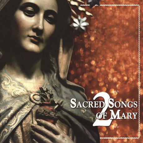 SACRED SONGS OF MARY 2 [성모마리아의 성가 합창곡집 2 ]