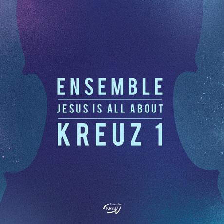 JESUS IS ALL ABOUT [앙상블 크로이츠: 모든 능력과 모든 권세]