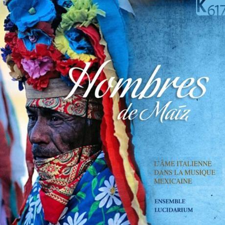 HOMBRES DE MAIZ/ ENSEMBLE LUCIDARIUM