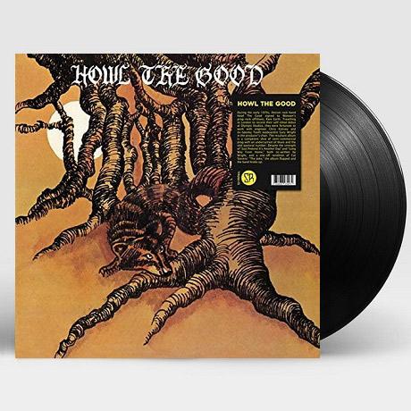HOWL THE GOOD [LP]
