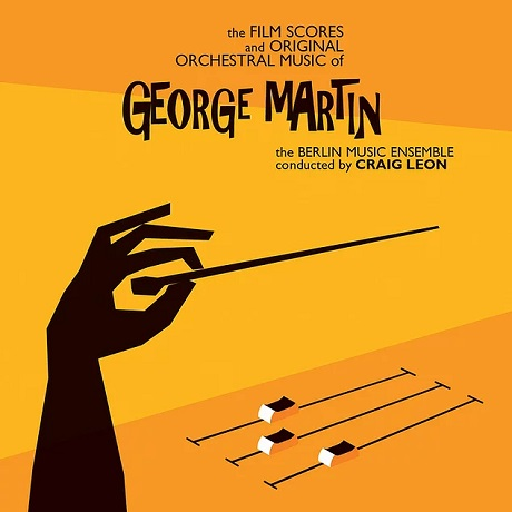 THE FILM SCORES AND ORIGINAL ORCHESTRAL MUSIC OF GEORGE MARTIN