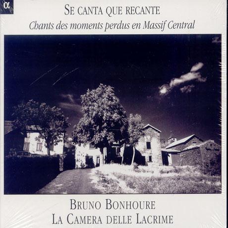 SE CANTA QUE RECANTE/ BRUNO BONHOURE