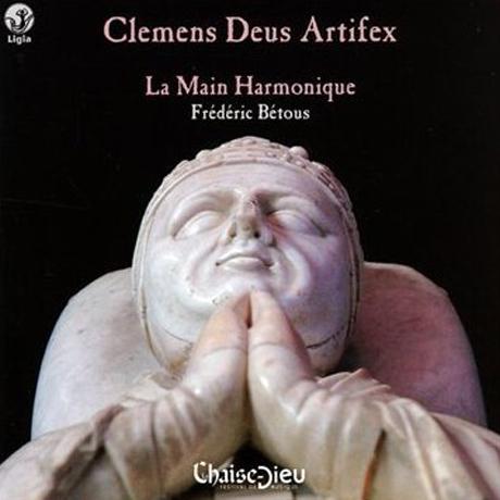 CLEMENS DEUS ARTIFEX/ LA MAIN HARMONIQUE, FREDERIC BETOUS [교황 클레멘트 6세를 위한 음악]