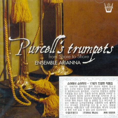 PURCELL`S TRUMPETS: FROM SHORE TO SHORE/ ENSEMBLE ARIANNA [영국의 왕정복고시대 음악 모음집 - 앙상블 아리아나]