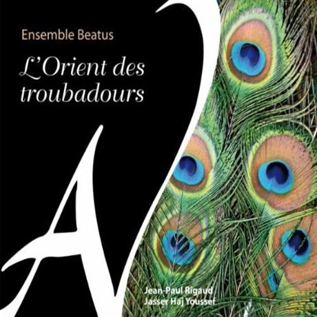 L`ORIENT DES TROUBADOURS/ ENSEMBLE BEATUS