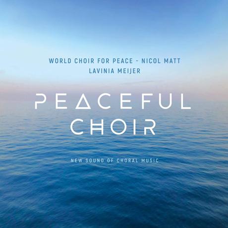 PEACEFUL CHOIR: NEW SOUND OF CHORAL MUSIC/ LAVINA JEIJER [월드 콰이어 포 피스 합창단 & 라비니아 메이어: 피스풀 콰이어]