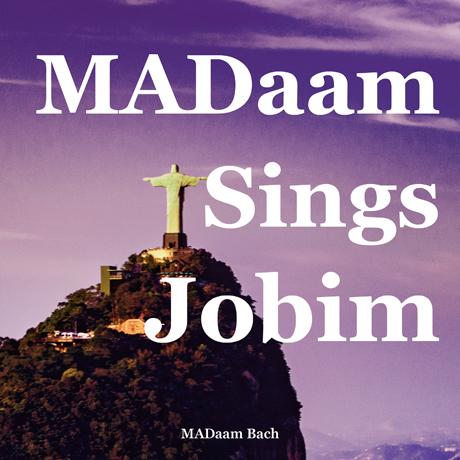 MADAAM SINGS JOBIM