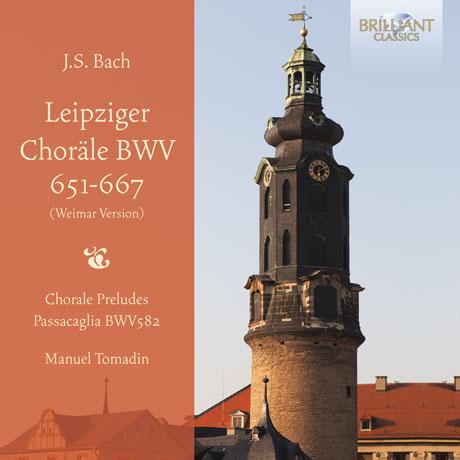 LEIPZIGER CHORALE BWV 651-667/ MANUEL TOMADIN [바흐: 라이프치히 코랄]
