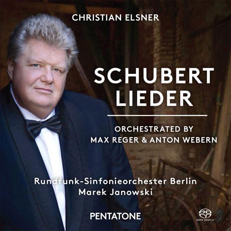 LIEDER: ORCHESTRATED BY MAX REGER & ANTON WEBERN/ CHRISTIAN ELSNER, MAREK JANOWSKI [SACD HYBRID] [슈베르트: 가곡집 (관현악 편곡판)]