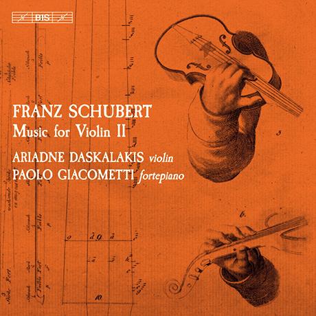 MUSIC FOR VIOLIN 2/ ARIADNE DASKALAKIS, PAOLO GIACOMETTI [SACD HYBRID] [슈베르트: 바이올린을 위한 작품 2집 - 아리아드네 다스칼라키스]