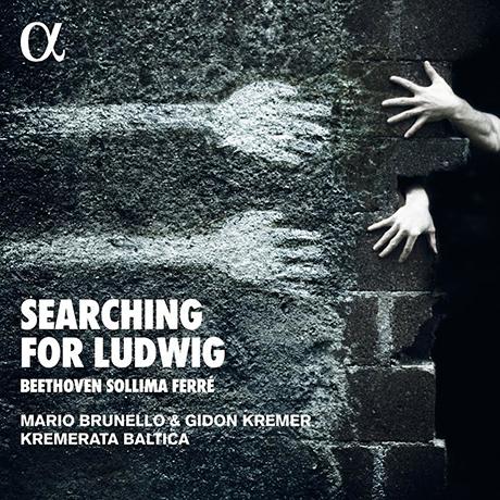 SEARCHING FOR LUDWIG/ MARIO BRUNELLO, KREMERATA BALTICA [기돈 크레머: 베토벤을 찾아서 - 마리오 브루넬로, 크레메라타 발티카]