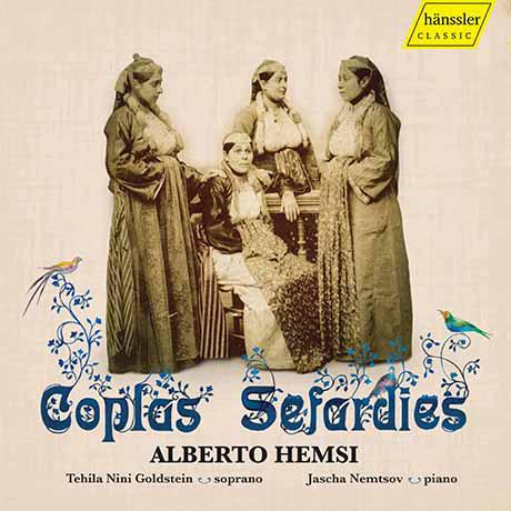 COPLAS SEFARDIES/ TEHILA NINI GOLDSTEIN, JASCHA NEMTSOV [알베르토 헴시: 코플라스 세파르디스(유대-스페인 노래집) - 테힐라 니니 골드스타인]