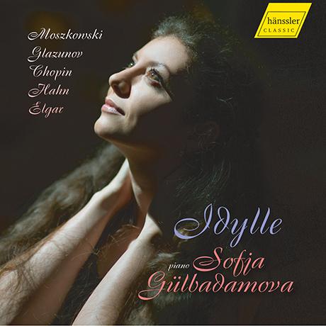 IDYLLE/ SOFJA GULBADAMOVA [목가: 글라주노프, 모조프스키, 안, 거슈윈, 엘가의 피아노 작품 - 소피아 귈바다모바]