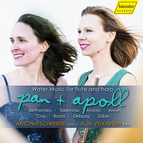 PAN & APOLL: WATER MUSIC FOR FLUTE & HARP/ ANTONIA SCHREIBER, ALJA VELKAVERH [플루트와 하프를 위한 수상 음악 - 안토니아 슈라이버, 알랴 벨카베르흐]